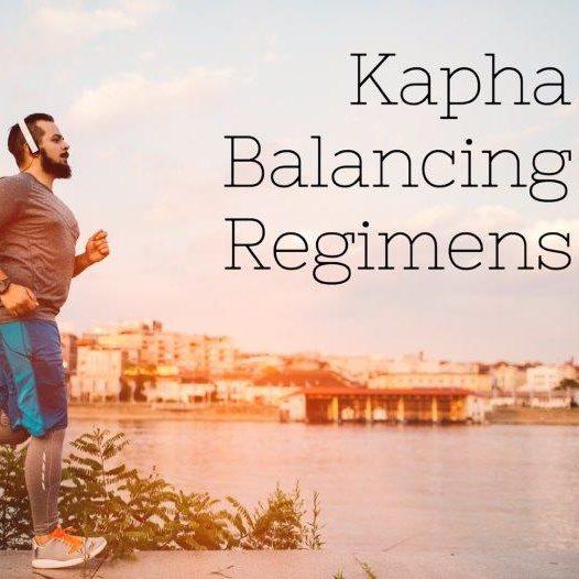 Kapha Balancing Routines